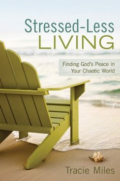Stressed-Less Living: Finding God's Peace in Your Chaotic World by Tracie Miles http://www.amazon.com/dp/B009KE845A/ref=cm_sw_r_pi_dp_Q7kbwb1TKJKWR