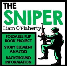 the sniper a story about the A short film depicting liam o'flaherty's short story, the sniper any copyrighted images, music, or stories used in the production of this video are used without permission all credit for these.