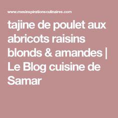 tajine de poulet aux abricots raisins blonds & amandes | Le Blog cuisine de Samar