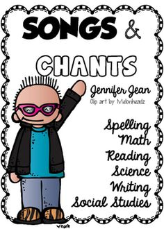 Songs and Chants SpellingMathScienceSocial StudiesReading Computer Writing