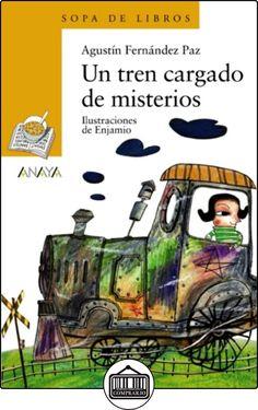 Un tren cargado de misterios (Literatura Infantil (6-11 Años) - Sopa De Libros) de Agustín Fernández Paz ✿ Libros infantiles y juveniles - (De 3 a 6 años) ✿