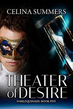 Theater of Desire (Harlequinade Book 5) by Celina Summers https://www.amazon.com/dp/B07DRF7X1C/ref=cm_sw_r_pi_dp_U_x_2pcjBbZ1AD2MG