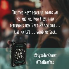 The two most powerful words are yes and no. How I use them determines how I set my schedule ... Live my life ... Spend my soul. Click to sign up for the Unrush Me 5 Day Challenge. @LysaTerKeurst #TheBestYes