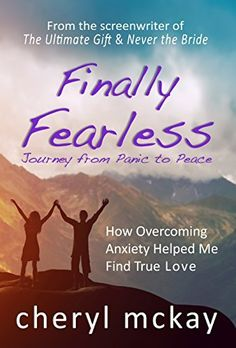 Check out: Finally Fearless - Journey from Panic to Peace: How Overcoming Anxiety Helped Me Find True Love by Cheryl McKay, http://www.amazon.com/dp/B00BLHN7V0/ref=cm_sw_r_pi_dp_yy5xvb1C8WV7P @purplepenworks