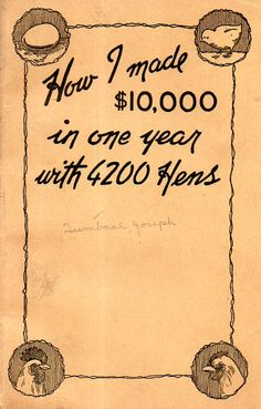 How indeed?  The best way to make money on  4000 hens is to write about how to make money.  (1925)