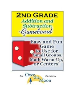 FREE!! Second Grade: Addition and Subtraction Easy & Fun Gameboard http://www.teacherspayteachers.com/Store/Over-The-Moon