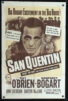 SAN QUENTIN  Humphrey Bogart, Ann Sheridan, Pat O'Brien