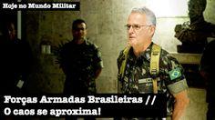 Forças Armadas Brasileiras - O caos se aproxima!