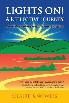 Lights On! A Reflective Journey by Claire Knowles. $10.82. 204 pages. Author: Claire Knowles