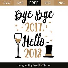 *** FREE SVG CUT FILE for Cricut, Silhouette and more *** Bye bye 2017 – Hello 2018