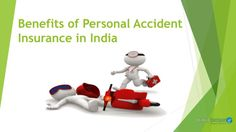 A personal accident insurance plan can save you against any accidental death and disability. Some personal accident insurance plans also provide insurance like financial problem such as medical expenses and loss of income.  More information about accident insurance http://www.policybazaar.com/health-insurance/personal-accident-insurance