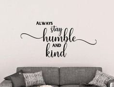 Always Stay Humble and Kind Vinyl Wall Decal by AnnieMadeVinyl Bathroom Wall Decals, Vinyl Wall Decals, Stay Humble, Arizona, House, Etsy, Home, Homes, Houses