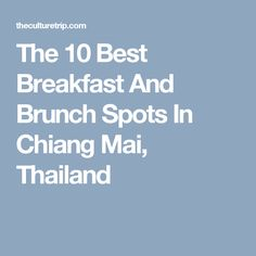 The 10 Best Breakfast And Brunch Spots In Chiang Mai, Thailand