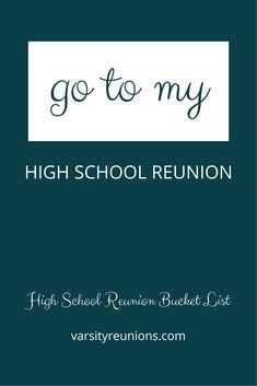 go to my high school reunion • High School Reunion Bucket List from varsityreunions.com