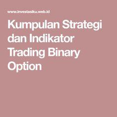 Kumpulan Strategi dan Indikator Trading Binary Option