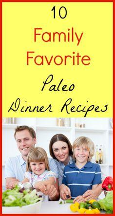 10 Family Favorite Paleo Dinner Recipes!
