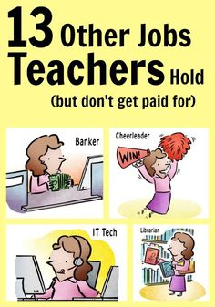 13 Other jobs teachers hold but don't get paid for. True and hilarious- sure to make you laugh.
