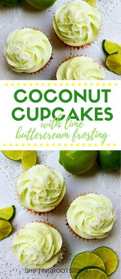 Life's short, eat dessert first! Coconut and lime combine for an easy tropical cupcake recipe you'll want to make over and over.   You'll love the homemade coconut cake recipe and drool over the lime frosting.  Baking from scratch never tasted so good! via @shifting_roots
