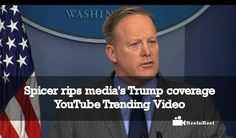 Spicer rips media's Trump coverage – YouTube Trending Video