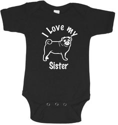 I Love my Pug Sister Baby bodysuit outfit shirt for boy or girl, so many colors / dog breed / brother sister furry friend funny baby clothes by Ilove2sparkle on Etsy https://www.etsy.com/listing/494400881/i-love-my-pug-sister-baby-bodysuit