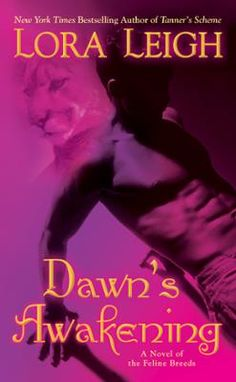 """Dawn's Awakening by Lora Leigh, Click to Start Reading eBook, New in the sexy paranormal series that put Lora Leigh on the bestseller lists.  """"Leigh draws readers"""