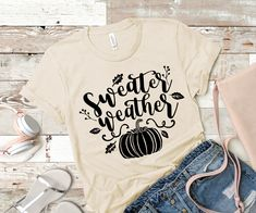 Sweater weather womens fall shirts trendy shirts trending cute shirts with sayings shirts with posit Fall Shirts, Cute Shirts, Cool Tees, Sweater Weather, Shirts With Sayings, Shirts For Girls, Sweaters For Women, Women's Sweaters, Shirt Style