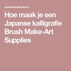 Hoe maak je een Japanse kalligrafie Brush Make-Art Supplies