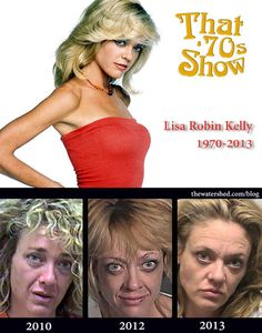 Lisa Robin Kelly from That 70's show lost her battle with drug addiction