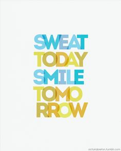 Sweat Today, Smile Tomorrow. An original typography design print by Victoria Breton. #quote #happy #typography #modernwallart #modernart #art #exercise #fitness #health #healthy #nutrition #workout #workoutquote #fitnessquote #gym #inspiring #inspiration #motivation #fitspo #thinspo #fitspiration #thinspiration