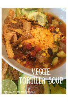 veggie tortilla soup|meatless Monday|soup|healthy|vegetarian|easy|fall