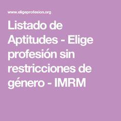Listado de Aptitudes - Elige profesión sin restricciones de género - IMRM