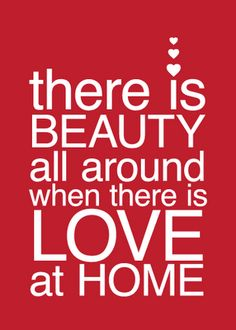 """""""There is beauty all around, when there's love at home."""" – 5x7 """"Love at Home"""" mini printable by Heather Carson – We sang this hymn for family home evening all the time growing up #family #valentine"""