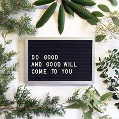 So good and good will come to you #words #wordstoloveby #thursdaythought