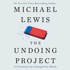 [Free eBook] The Undoing Project, A Friendship That Changed Our Minds, Author : Michael Lewis, Dennis Boutsikaris, et al. Free Books Online, Free Pdf Books, Reading Online, Good Books, Books To Read, Michael Lewis, Fiction And Nonfiction, What To Read, Free Reading