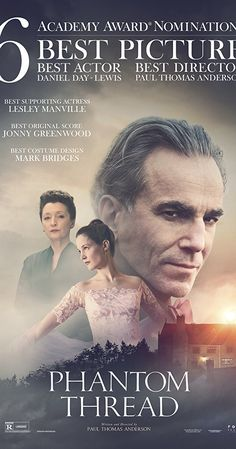 Directed by Paul Thomas Anderson.  With Vicky Krieps, Daniel Day-Lewis, Lesley Manville, Sue Clark. Set in 1950's London, Reynolds Woodcock is a renowned dressmaker whose fastidious life is disrupted by a young, strong-willed woman, Alma, who becomes his muse and lover.