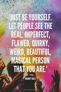 Show your true self!