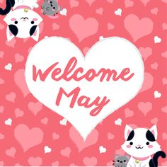Be Welcome, May!! Bring much joy!!