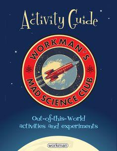 Workman's Mad Science Club.  Mke it, break it, test it, shake it