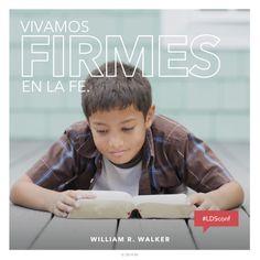 """Vivamos firmes en la fe."" —Élder William R. Walker, ""Vivir firmes en la fe."""