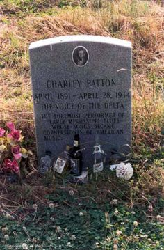 Charley Patton -   b. April 1891 Edwards, Mississippi -  d. April 28, 1934 Indianola, Mississippi