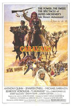 Caravans (1978) directed by: James Fargo starring: Anthony Quinn, Jennifer O'Neill, Michael Sarrazin, Christopher Lee