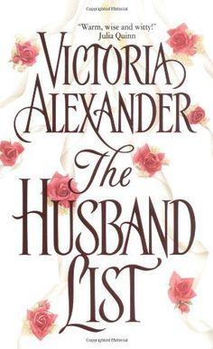 The Husband List (Avon Romantic Treasures) by Victoria Alexander, http://www.amazon.com/dp/B000FC2LYG/ref=cm_sw_r_pi_dp_6vNIsb0707F8J