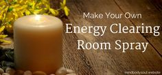 Usher out negativity with this energy clearing room spray | http://mindbodysoul.website/energy-clearing-room-spray/