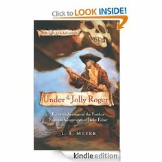 Under the Jolly Roger: Being an Account of the Further Nautical Adventures of Jacky Faber (Bloody Jack Adventures): L A Meyer - audiobook