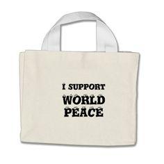 I SUPPORT WORLD PEACE Tiny Tote Bag, Inspirational http://www.zazzle.com/i_support_world_peace_tiny_tote_bag_inspirational-149373698026987122?rf=238290304201005220 #peace #love #inspiration #bag