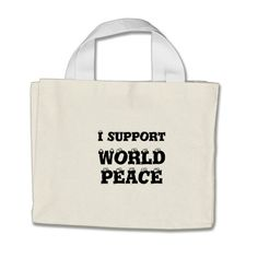 I SUPPORT WORLD PEACE Tiny Tote Bag, Inspirational http://www.zazzle.com/i_support_world_peace_tiny_tote_bag_inspirational-149373698026987122?rf=238290304201005220 #peace #love #inspiration #bag