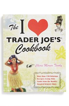 'I Love Trader Joe's®' Cookbook http://rstyle.me/n/emq3znyg6