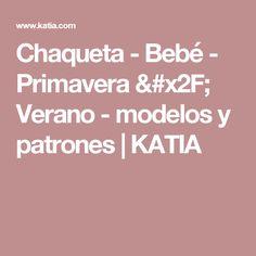 Chaqueta - Bebé - Primavera / Verano - modelos y patrones | KATIA