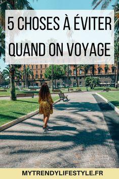 5 choses à éviter quand on voyage #voyage #travel #blog #conseils #astuces #mytrendylifestyle