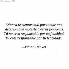 Tú eres responsable de tu felicidad.